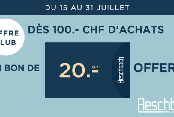 AESCHBACH |Bon de CHF 20.- offert dès CHF 100.- d'achat|