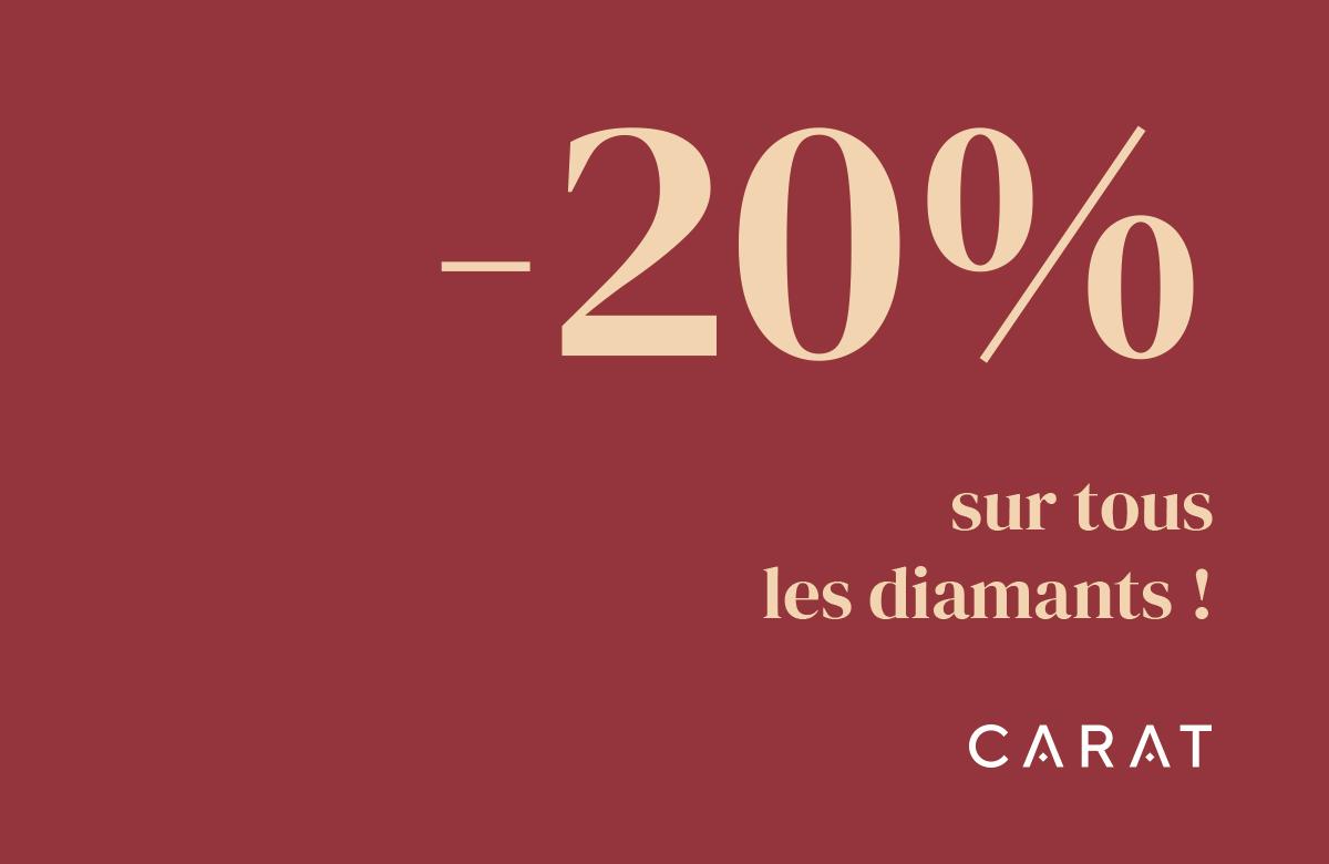 Carat | 20% sur tous les diamants |